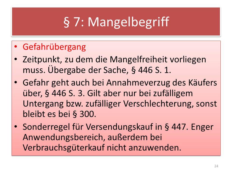 § 7: Mangelbegriff Gefahrübergang