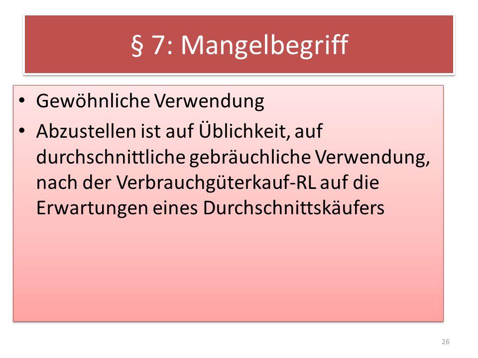 § 7: Mangelbegriff Gewöhnliche Verwendung