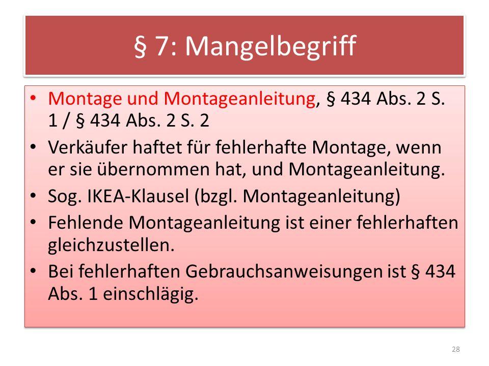 § 7: Mangelbegriff Montage und Montageanleitung, § 434 Abs. 2 S. 1 / § 434 Abs. 2 S. 2.