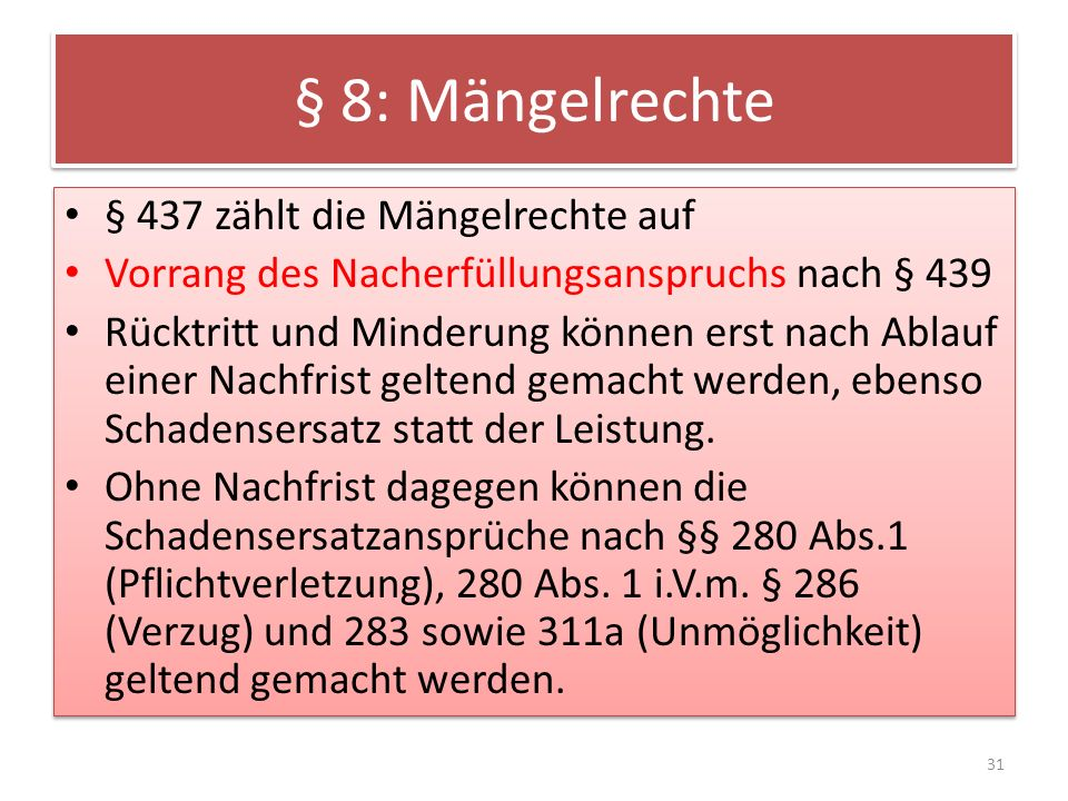 § 8: Mängelrechte § 437 zählt die Mängelrechte auf