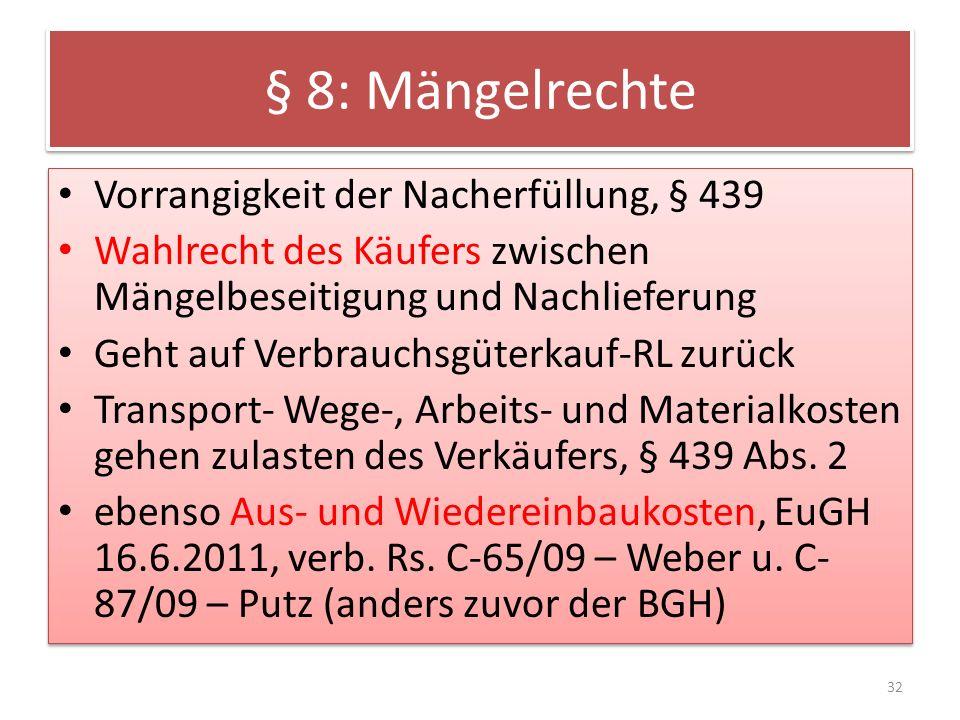 § 8: Mängelrechte Vorrangigkeit der Nacherfüllung, § 439