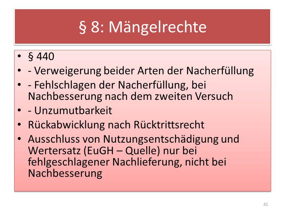 § 8: Mängelrechte § 440 - Verweigerung beider Arten der Nacherfüllung