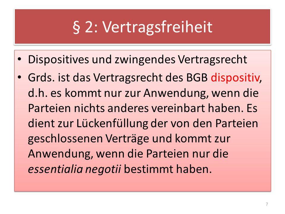 § 2: Vertragsfreiheit Dispositives und zwingendes Vertragsrecht
