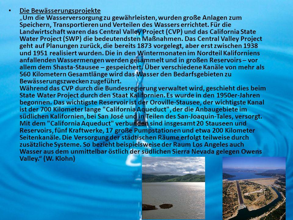 """Die Bewässerungsprojekte """"Um die Wasserversorgung zu gewährleisten, wurden große Anlagen zum Speichern, Transportieren und Verteilen des Wassers errichtet."""