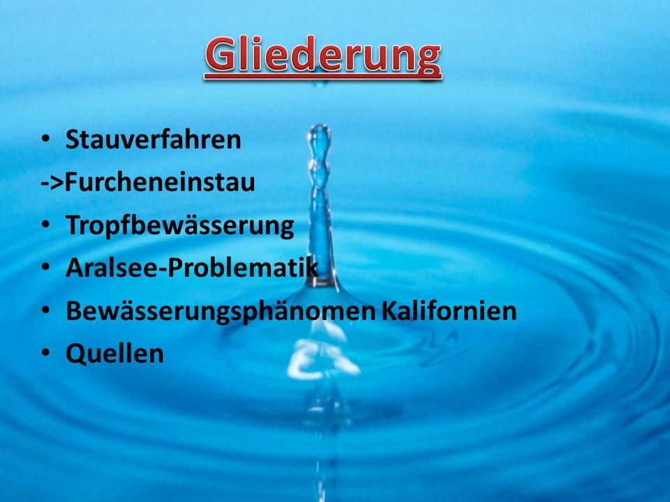 Gliederung Stauverfahren ->Furcheneinstau Tropfbewässerung