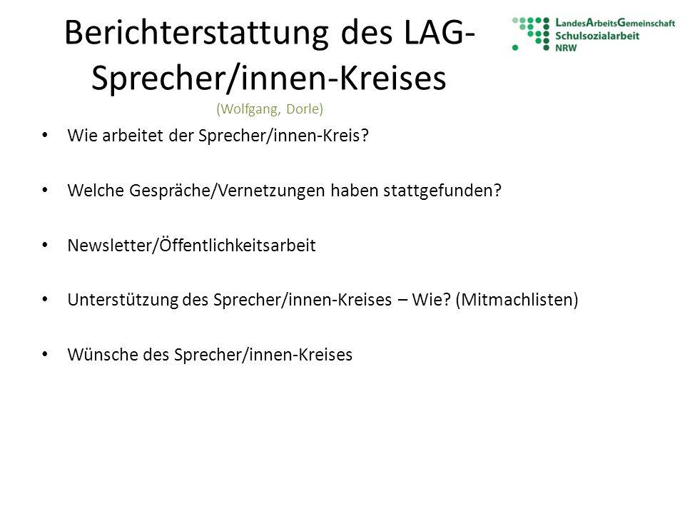 Berichterstattung des LAG-Sprecher/innen-Kreises (Wolfgang, Dorle)