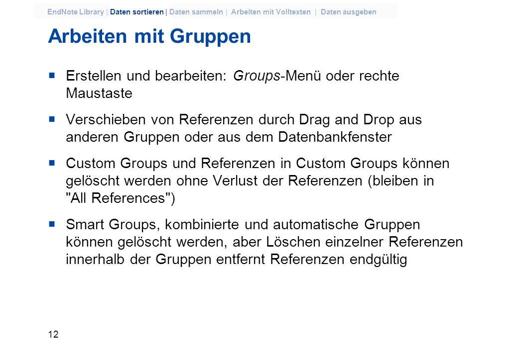 Arbeiten mit GruppenErstellen und bearbeiten: Groups-Menü oder rechte Maustaste.