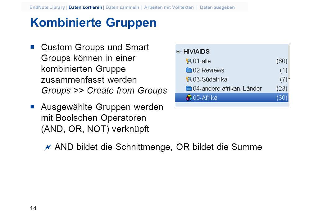 Kombinierte GruppenCustom Groups und Smart Groups können in einer kombinierten Gruppe zusammenfasst werden Groups >> Create from Groups.