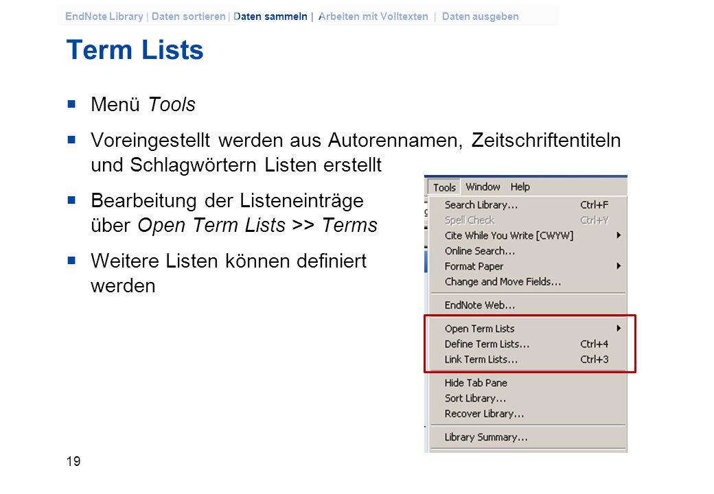 Term ListsMenü Tools. Voreingestellt werden aus Autorennamen, Zeitschriftentiteln und Schlagwörtern Listen erstellt.