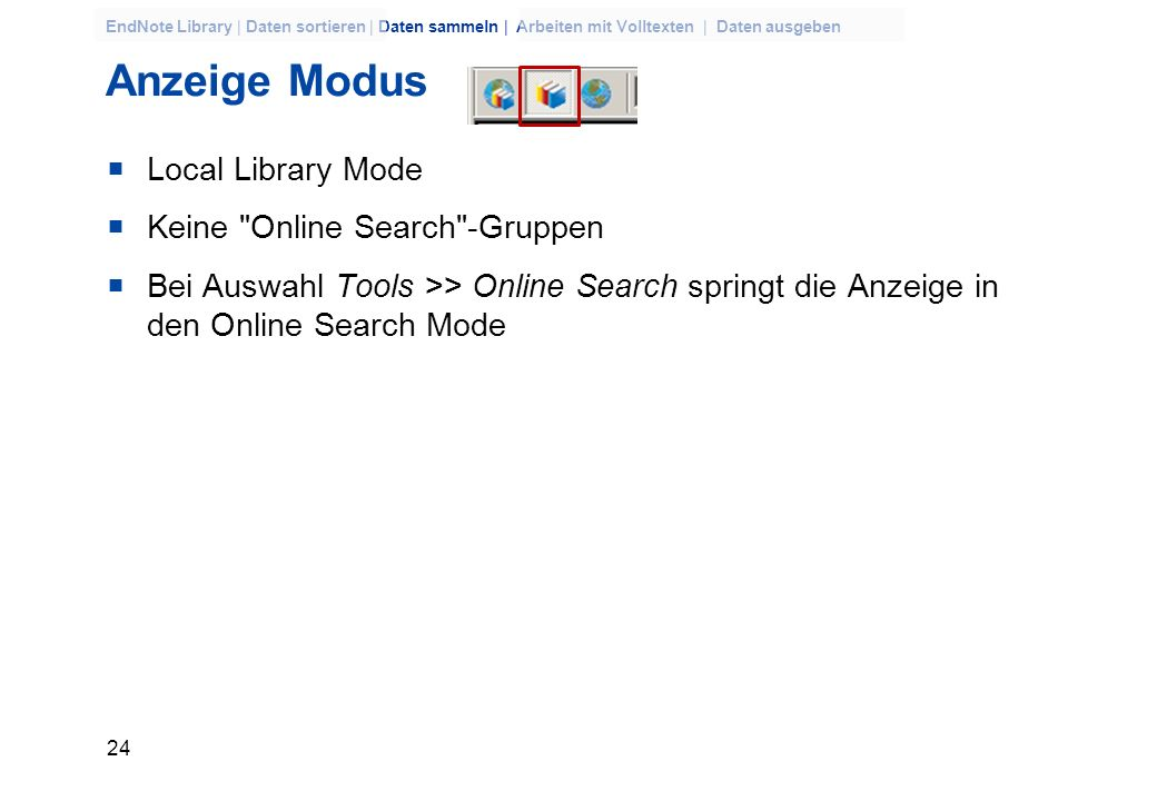 Anzeige Modus Local Library Mode Keine Online Search -Gruppen