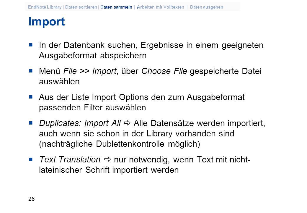 ImportIn der Datenbank suchen, Ergebnisse in einem geeigneten Ausgabeformat abspeichern.