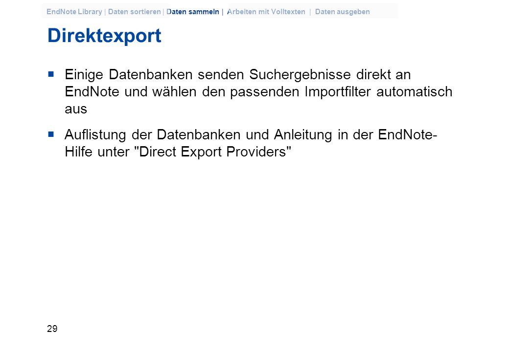 DirektexportEinige Datenbanken senden Suchergebnisse direkt an EndNote und wählen den passenden Importfilter automatisch aus.