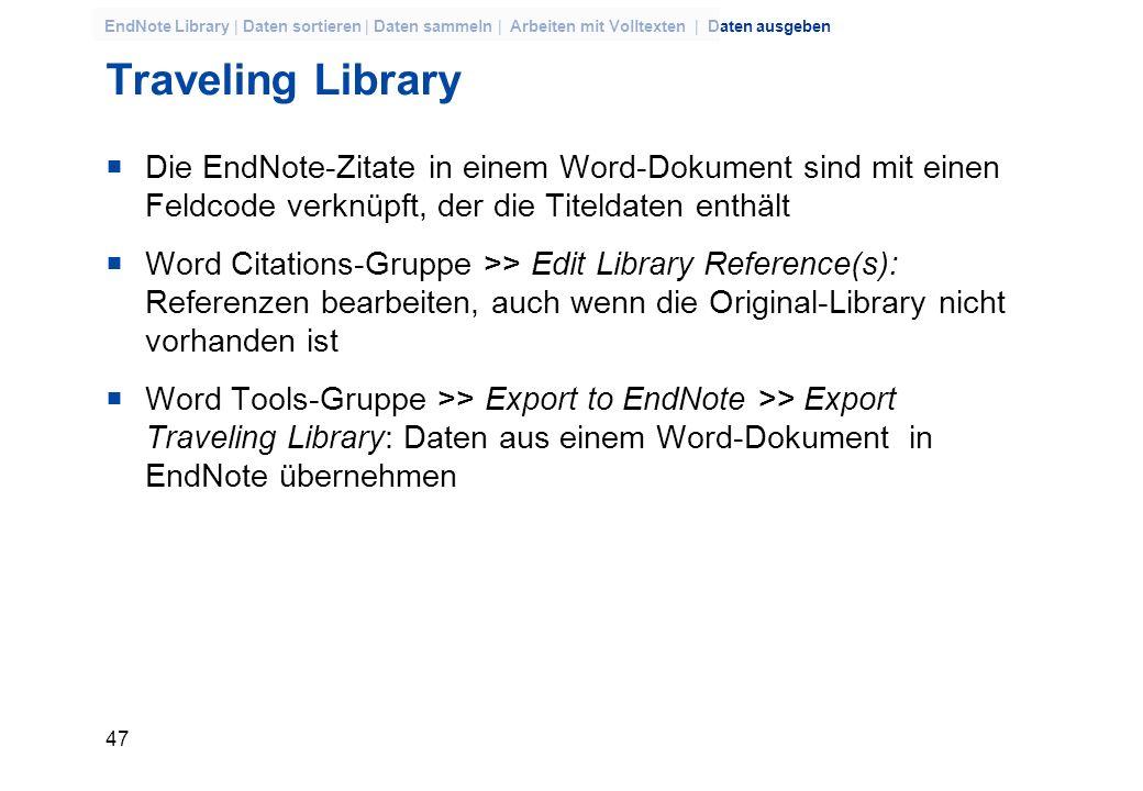 Traveling LibraryDie EndNote-Zitate in einem Word-Dokument sind mit einen Feldcode verknüpft, der die Titeldaten enthält.