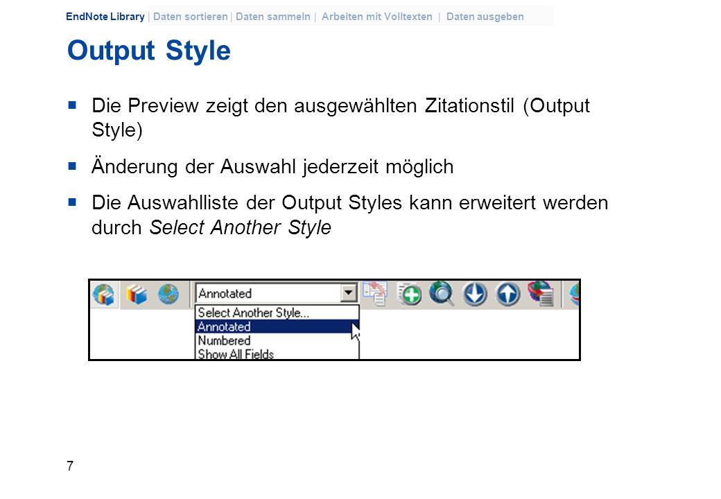 Output StyleDie Preview zeigt den ausgewählten Zitationstil (Output Style) Änderung der Auswahl jederzeit möglich.