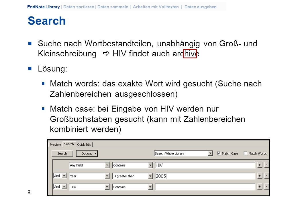 SearchSuche nach Wortbestandteilen, unabhängig von Groß- und Kleinschreibung  HIV findet auch archive.