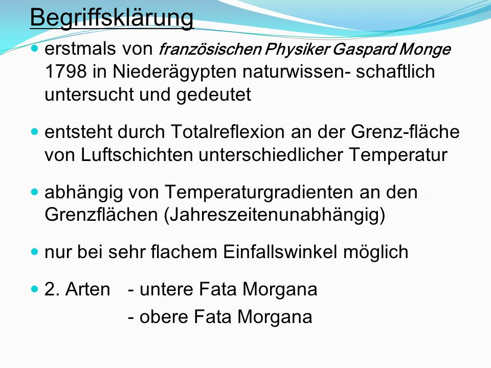 Begriffsklärungerstmals von französischen Physiker Gaspard Monge 1798 in Niederägypten naturwissen- schaftlich untersucht und gedeutet.