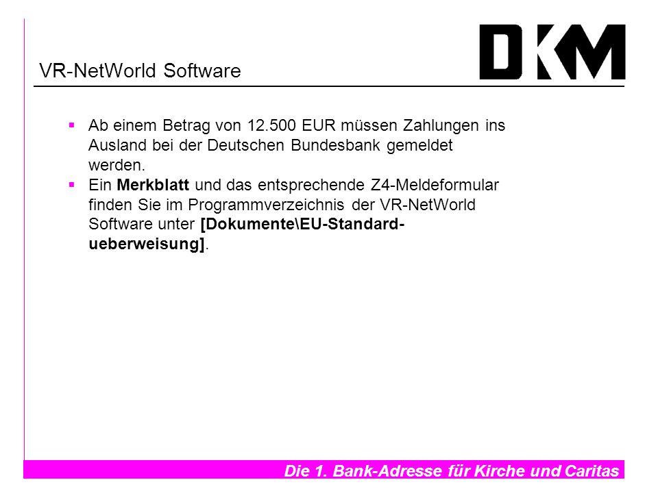 VR-NetWorld Software Ab einem Betrag von 12.500 EUR müssen Zahlungen ins Ausland bei der Deutschen Bundesbank gemeldet werden.
