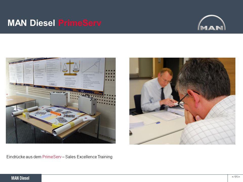 MAN Diesel PrimeServ Eindrücke aus dem PrimeServ – Sales Excellence Training < 11 > 11