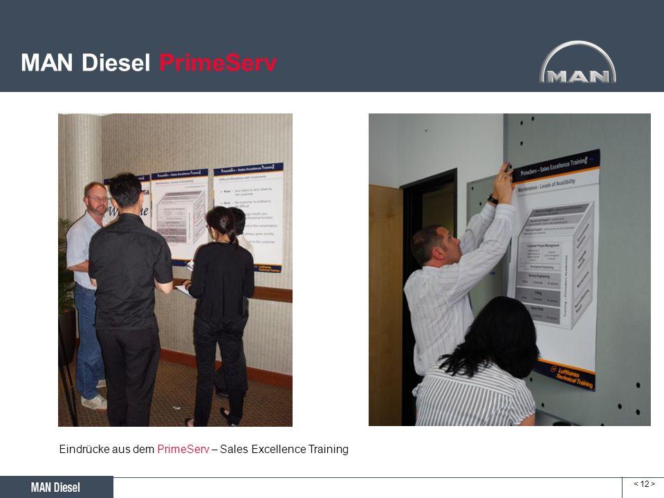 MAN Diesel PrimeServ Eindrücke aus dem PrimeServ – Sales Excellence Training < 12 > 12