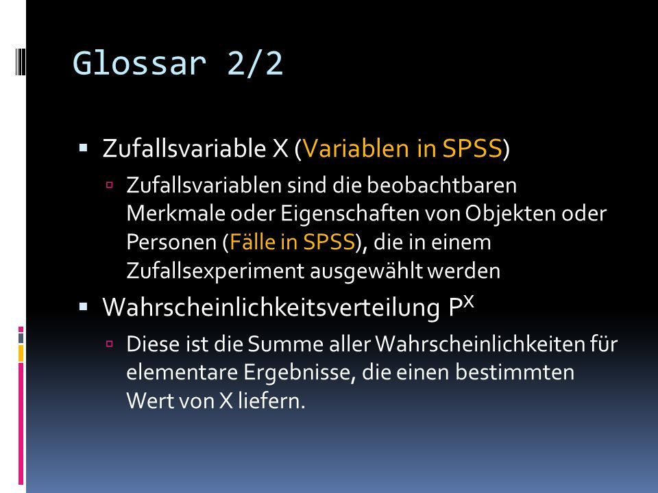 Glossar 2/2 Zufallsvariable X (Variablen in SPSS)