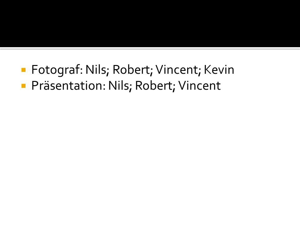 Fotograf: Nils; Robert; Vincent; Kevin
