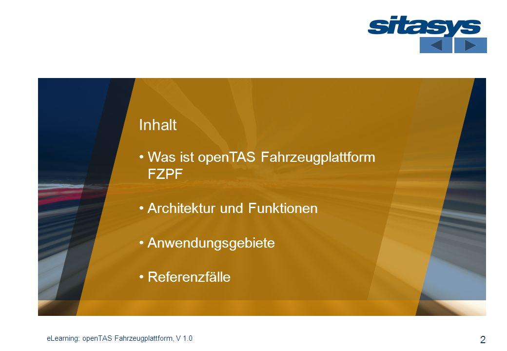 Inhalt Was ist openTAS Fahrzeugplattform FZPF