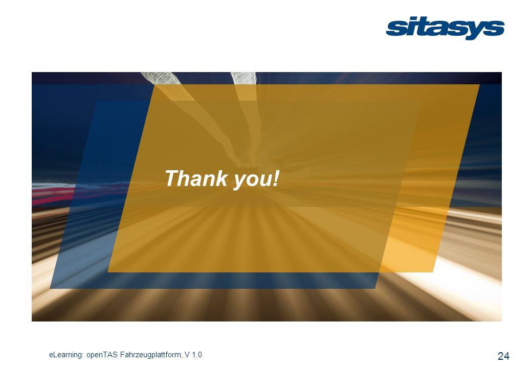 Thank you! eLearning: openTAS Fahrzeugplattform, V 1.0