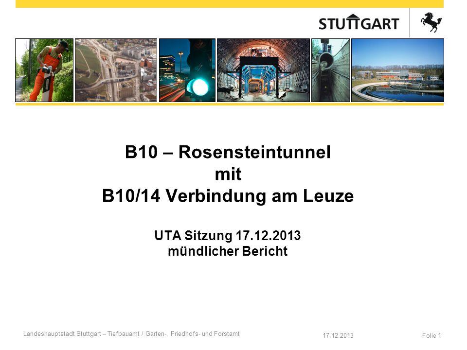 B10 – Rosensteintunnel mit B10/14 Verbindung am Leuze UTA Sitzung 17
