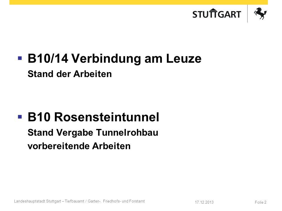 B10/14 Verbindung am Leuze B10 Rosensteintunnel Stand der Arbeiten