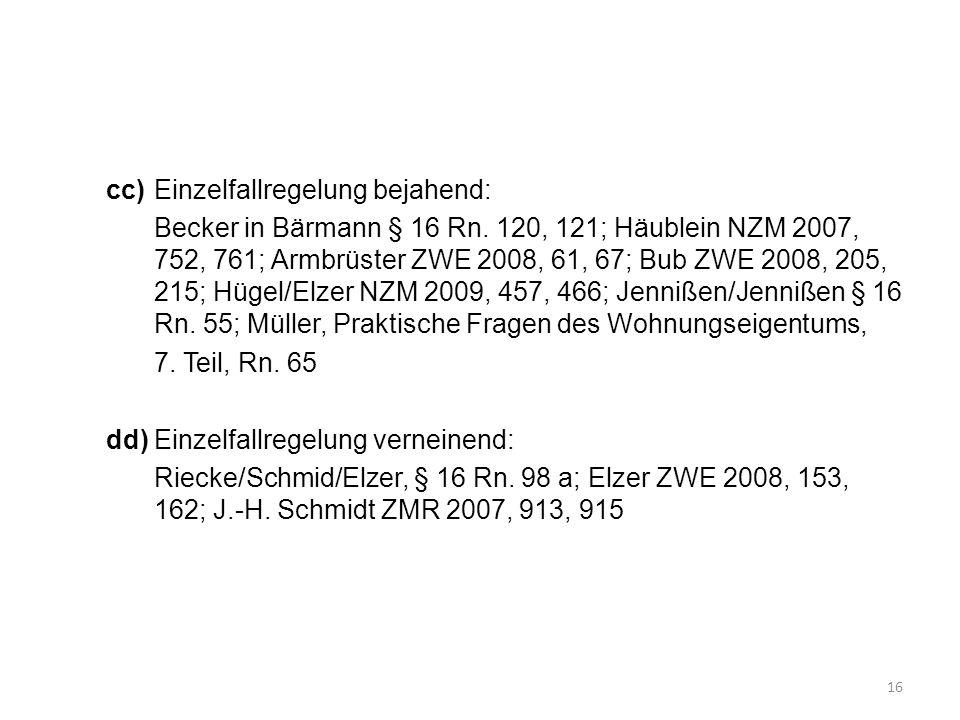 cc) Einzelfallregelung bejahend: Becker in Bärmann § 16 Rn