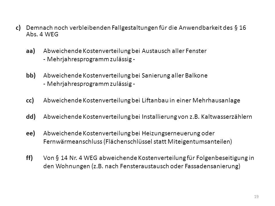 c) Demnach noch verbleibenden Fallgestaltungen für die Anwendbarkeit des § 16 Abs.
