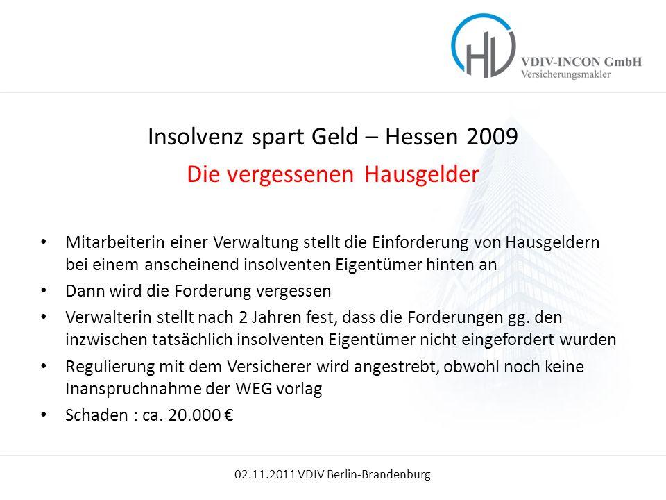 Insolvenz spart Geld – Hessen 2009 Die vergessenen Hausgelder