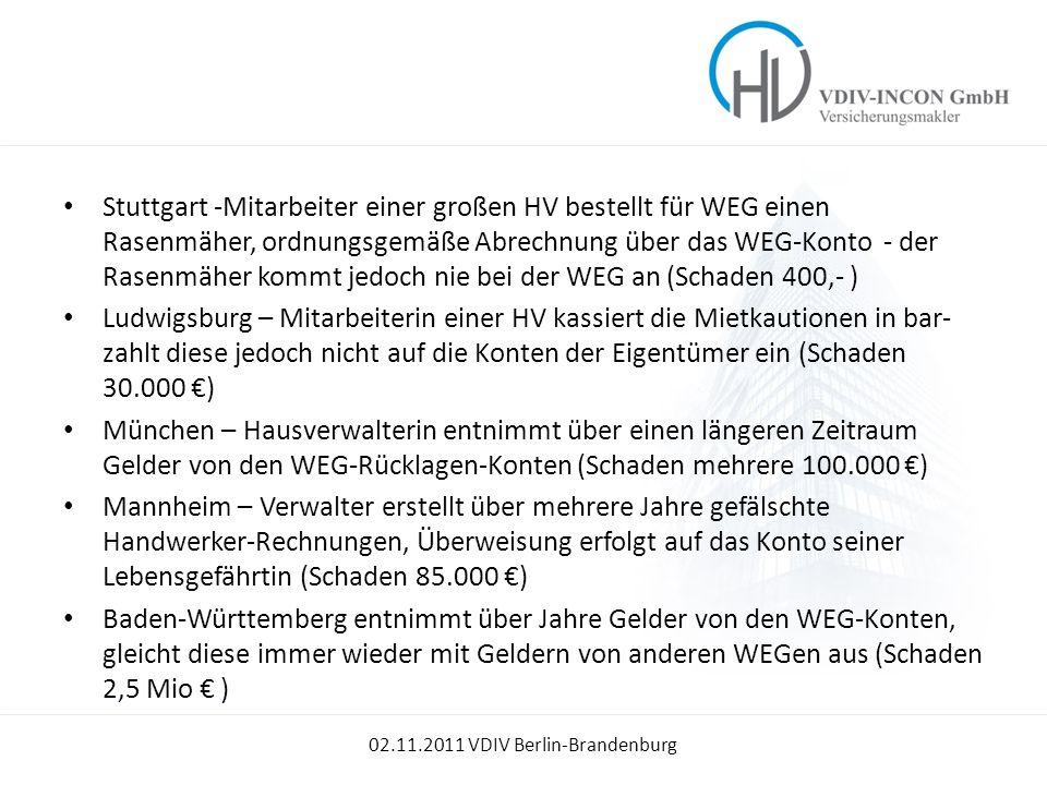 Stuttgart -Mitarbeiter einer großen HV bestellt für WEG einen Rasenmäher, ordnungsgemäße Abrechnung über das WEG-Konto - der Rasenmäher kommt jedoch nie bei der WEG an (Schaden 400,- )
