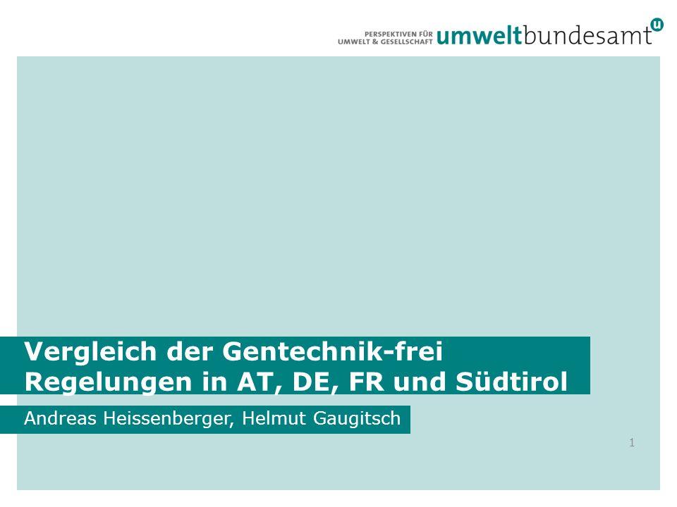 Vergleich der Gentechnik-frei Regelungen in AT, DE, FR und Südtirol