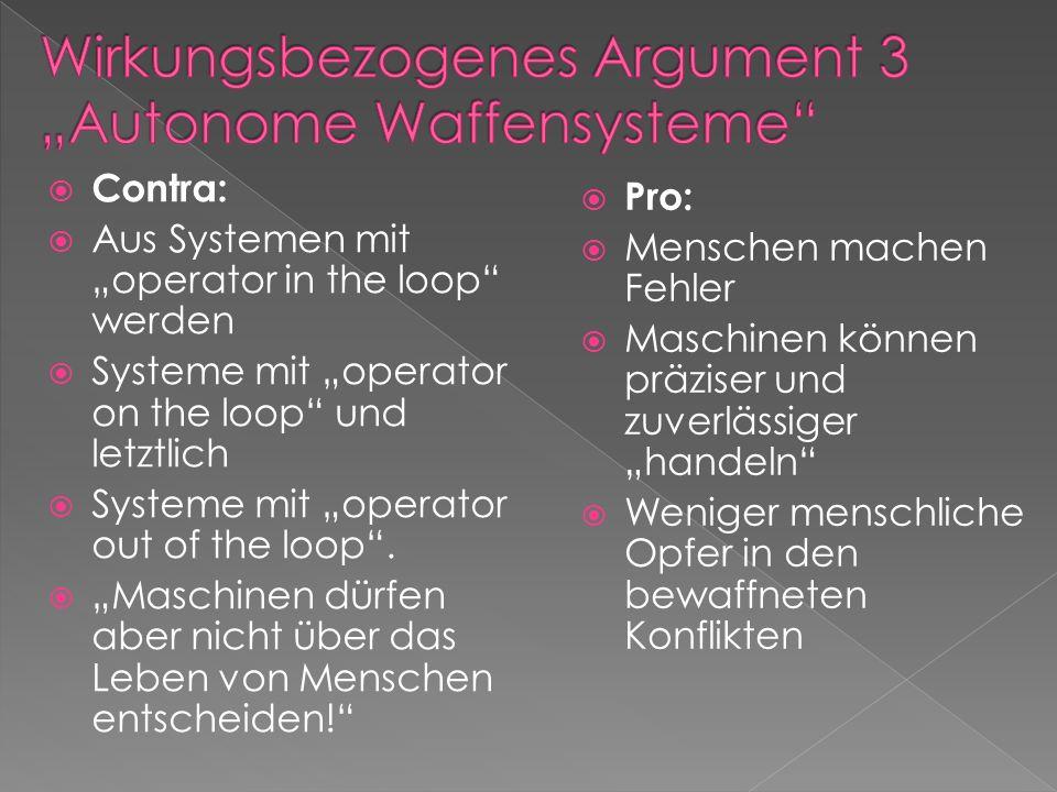 """Wirkungsbezogenes Argument 3 """"Autonome Waffensysteme"""