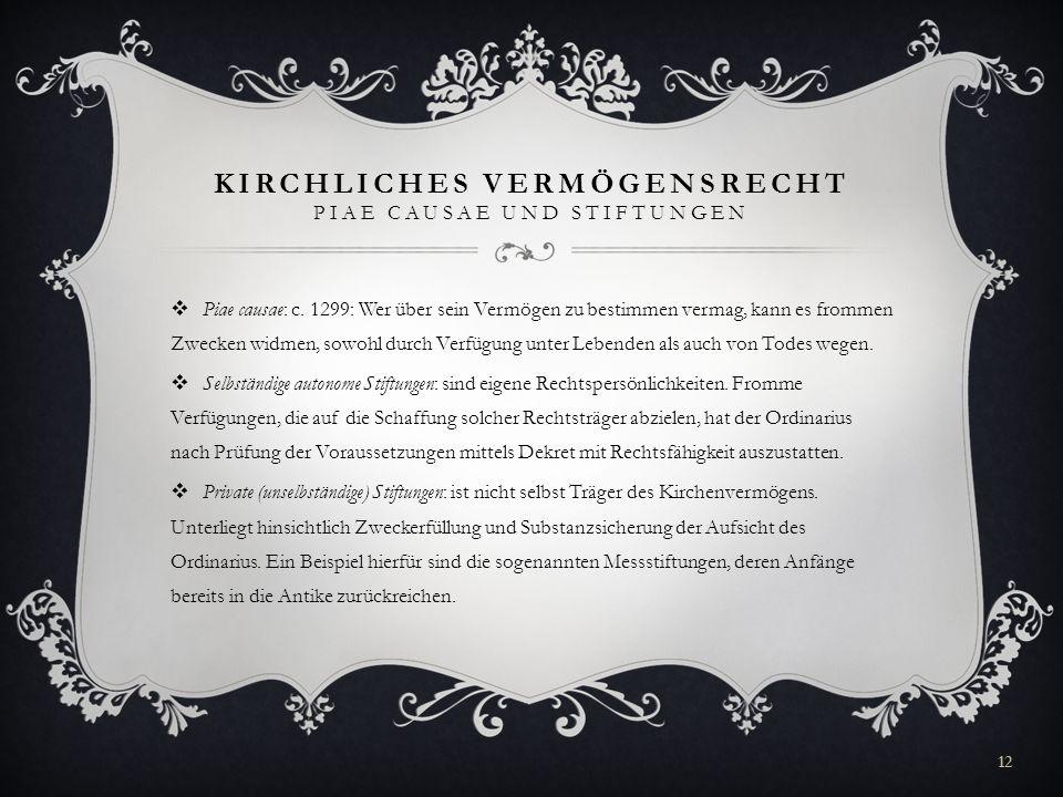 Kirchliches Vermögensrecht piae causae und Stiftungen
