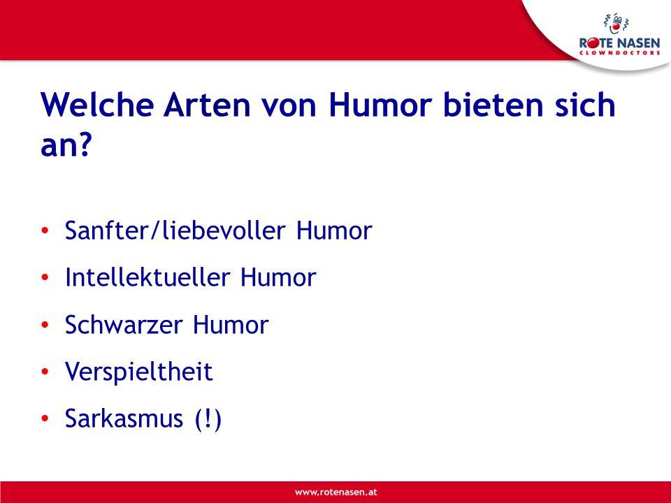 Welche Arten von Humor bieten sich an