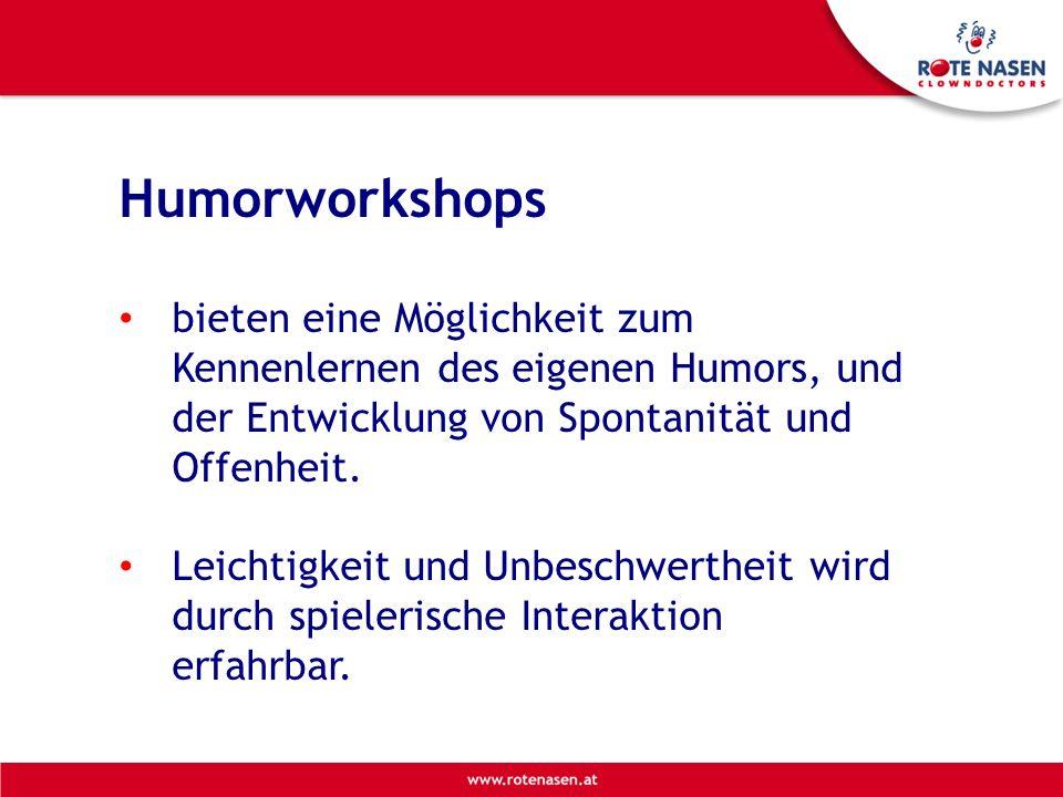 Humorworkshops bieten eine Möglichkeit zum Kennenlernen des eigenen Humors, und der Entwicklung von Spontanität und Offenheit.