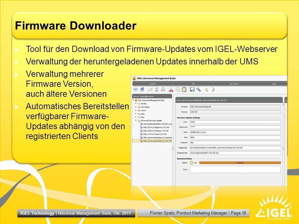 Firmware Downloader Tool für den Download von Firmware-Updates vom IGEL-Webserver. Verwaltung der heruntergeladenen Updates innerhalb der UMS.