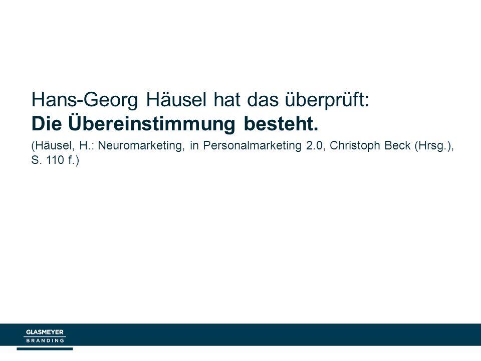 Hans-Georg Häusel hat das überprüft: Die Übereinstimmung besteht.