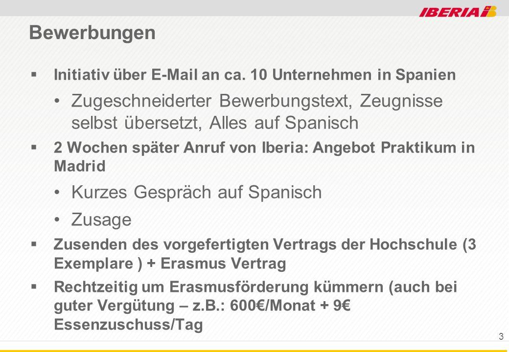 Bewerbungen Initiativ über E-Mail an ca. 10 Unternehmen in Spanien. Zugeschneiderter Bewerbungstext, Zeugnisse selbst übersetzt, Alles auf Spanisch.