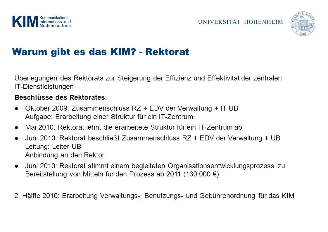 Warum gibt es das KIM - Rektorat