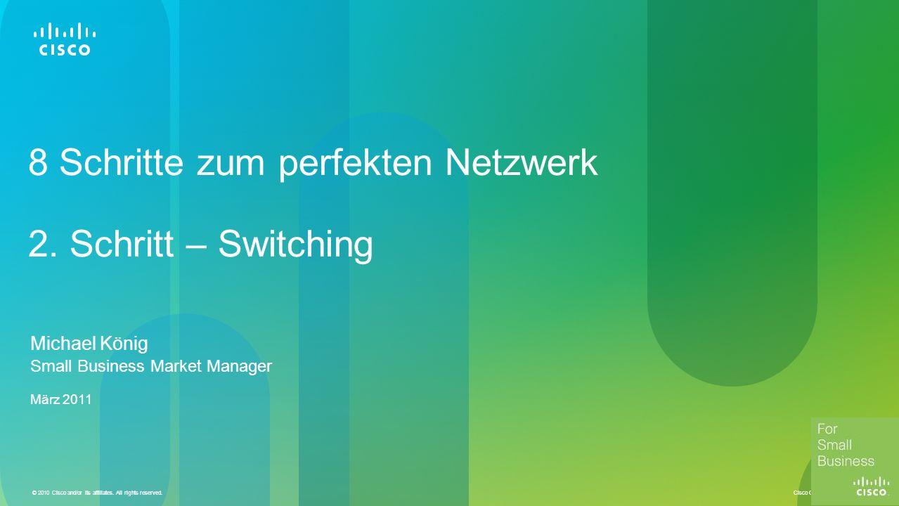 8 Schritte zum perfekten Netzwerk 2. Schritt – Switching