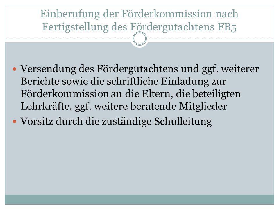 Einberufung der Förderkommission nach Fertigstellung des Fördergutachtens FB5