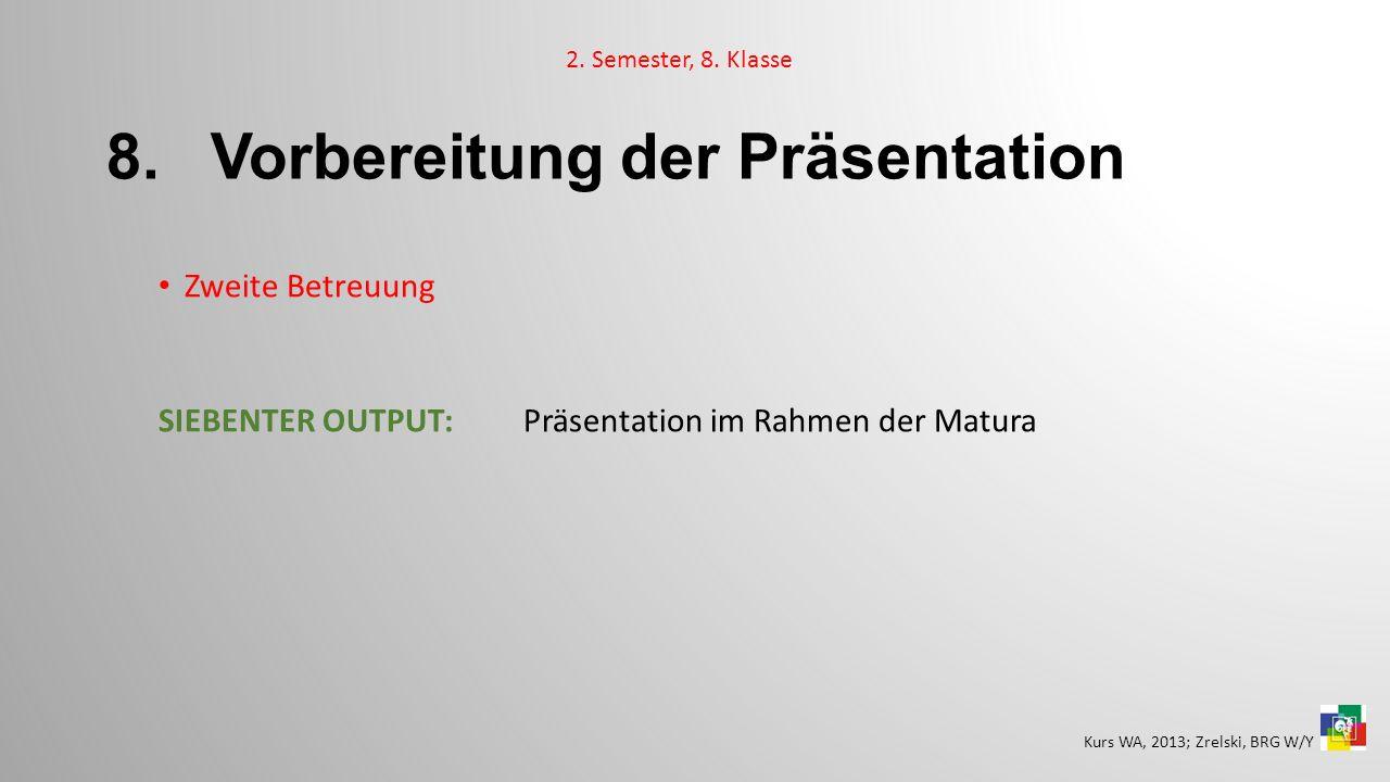 8. Vorbereitung der Präsentation