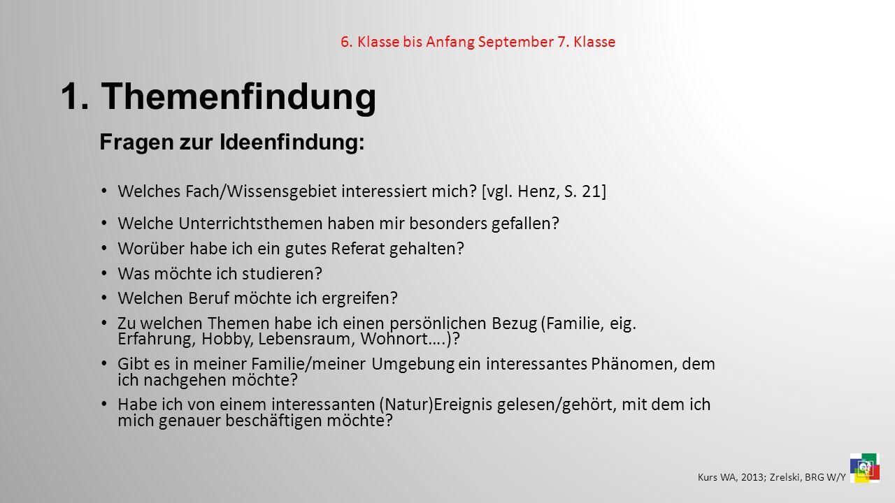 1. Themenfindung Fragen zur Ideenfindung: