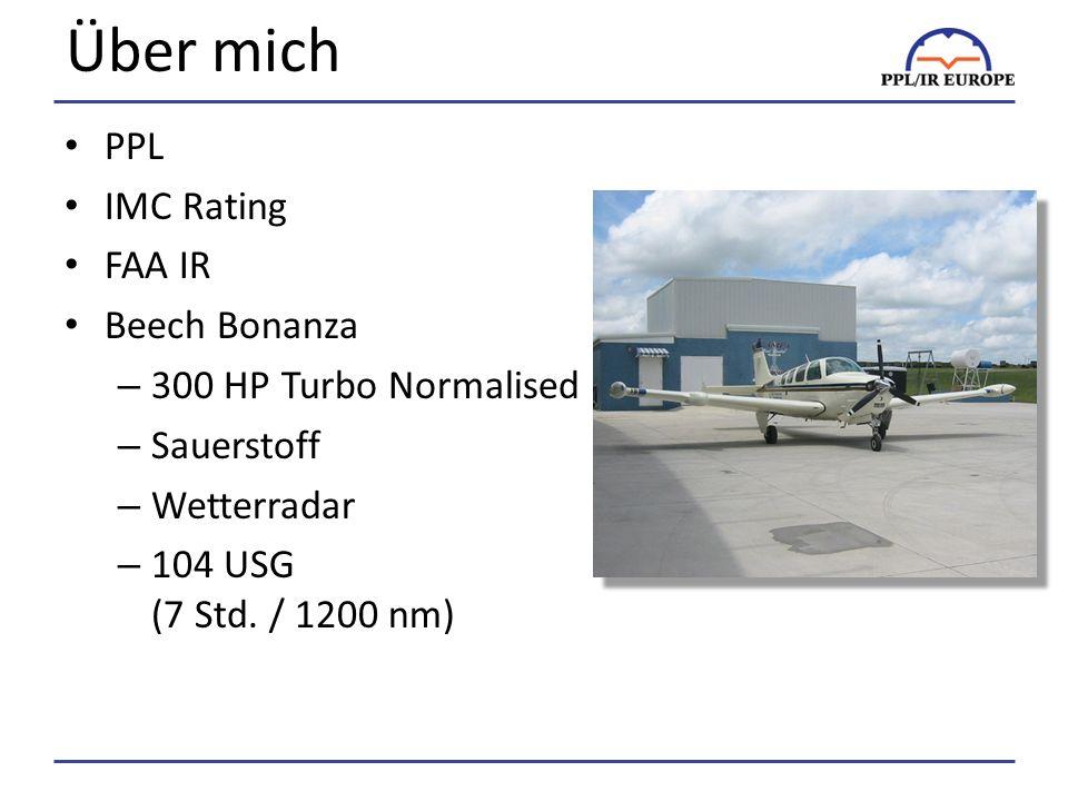 Über mich PPL IMC Rating FAA IR Beech Bonanza 300 HP Turbo Normalised