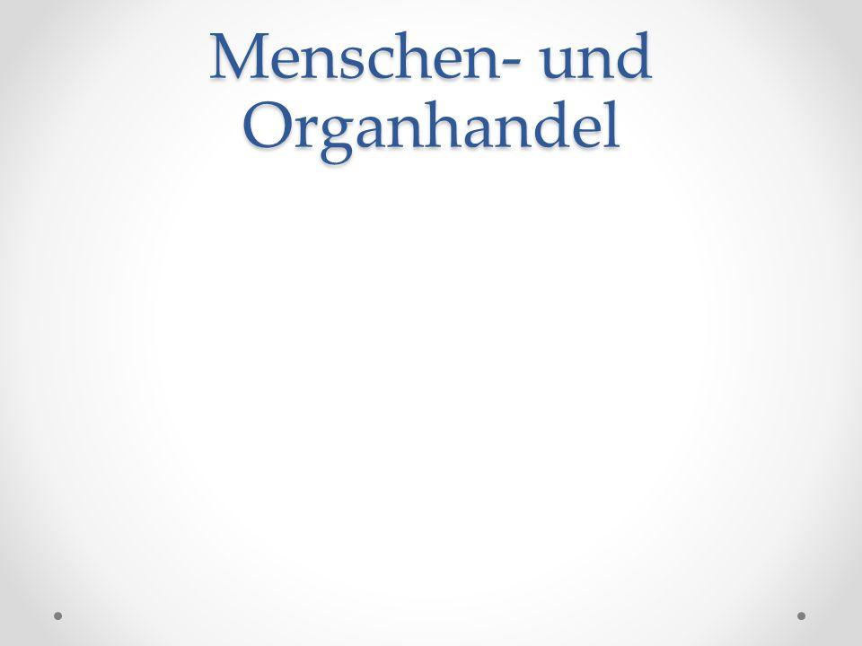 Menschen- und Organhandel