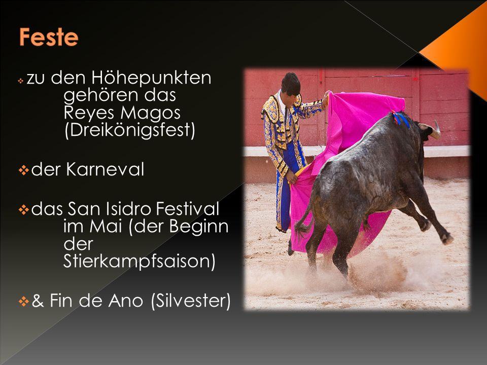 Feste zu den Höhepunkten gehören das Reyes Magos (Dreikönigsfest) der Karneval.