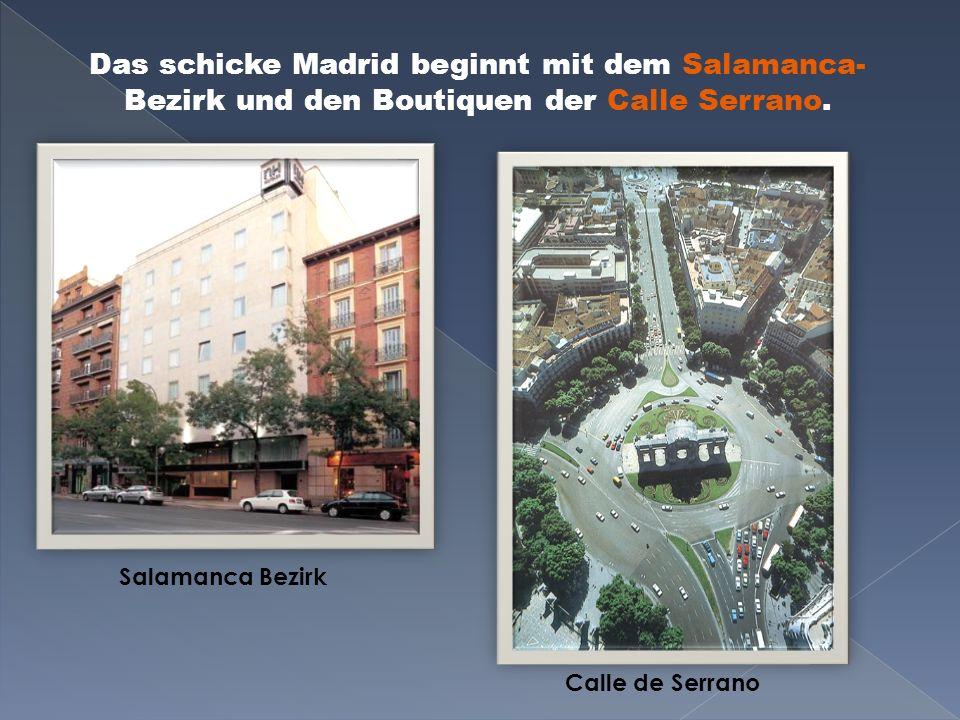 Das schicke Madrid beginnt mit dem Salamanca-